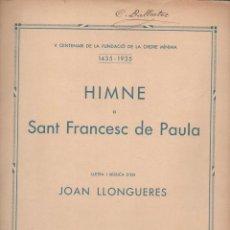 Partituras musicales: JOAN LLONGUERES : HIMNE A SANT FRANCESC DE PAULA (1935). Lote 133443158