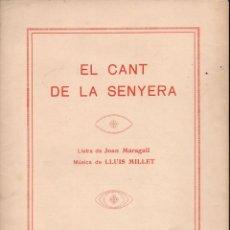 Partituras musicales: JOAN MARAGALL / LLUÍS MILLET : EL CANT DE LA SENYERA (UNIÓN MUSICAL)). Lote 133445514