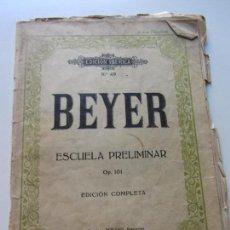 Partituras musicales: F. BEYER. ESCUELA PRELIMINAR PARA NIÑOS. OP. 101 EDICIÓN COMPLETA. PIANO. MUSICA CS146. Lote 133554342