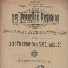 Partituras musicales: ANTONIO BUYÉ : 18 PEQUEÑOS ESTUDIOS DEL LICEO FILARMÓNICO ISABEL 2ª (DOTESIO). Lote 134360394