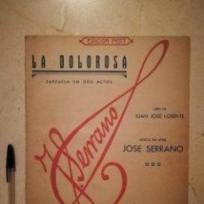 Partituras musicales: ANTIGUA PARTITURA - LA DOLOROSA ZARZUELA - PARTITURAS - JOSE SERRANO. Lote 177005644