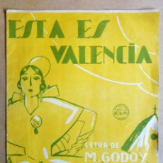 Partituras musicales: ESTA ES VALENCIA. MUSICA DE J. LITO Y LETRA DE M. GODOY PRECIOSA ANTIGUA PARTITURA FALLERA ART DECÒ . Lote 137428406