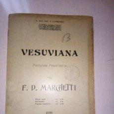 Partituras musicales: VESUVIANA (FANTASIE NAPOLITAINE), DE F.D. MARCHETTI, PARTITURA AÑOS 20, ENSEMBLE. Lote 140476126