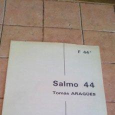 Partituras musicales: SALMO 44 POR TOMAS ARAGÜES - ANTIGUA PARTITURA. Lote 140707098