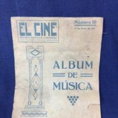 Partituras musicales: EL CINE. REVISTA POPULAR ILUSTRADA. ALBUM DE MUSICA. Nº 15. 1917. LAS 16 COMPOSICIONES MÁS POPULARES. Lote 141194910