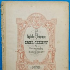 Partituras musicales: TÄGLICHE UEBUNGEN VON CARL CZERNY. 40 EXERCICES JOURNALIERS. PARTITURAS ANTIGUAS.. Lote 141552646