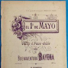 Partituras musicales: EL 1º DE MAYO. GALOP O PASO-DOBLE. BUENAVENTURA BAYONA. PARTITURA PARA PIANO.. Lote 142940850