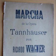 Partituras musicales: MARCHA DE LA ÓPERA TANNHAUSER - RICARDO WAGNER - E. ILDEFONSO ALIER- 7 HOJAS. Lote 143159850