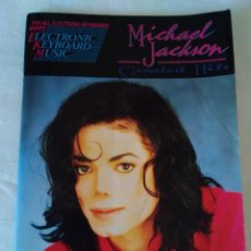 Partituras musicales: 112-ELECTRONIC KEYBOARD MUSIC, MICHAEL JACKSON, GREATEST HITS, WARNER BROSS, 1992. Lote 143841090