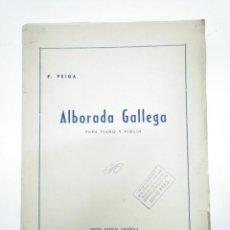 Partituras musicales: LIBRETO PARTITURAS ALBORADA GALLEGA. PARA PIANO Y VIOLIN. P. VEIGA. UNION MUSICAL ESPAÑOLA. TDKP13. Lote 144281774