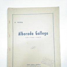 Partituras musicales: LIBRETO PARTITURAS ALBORADA GALLEGA. PARA PIANO Y VIOLIN. P. VEIGA. UNION MUSICAL ESPAÑOLA. TDKP13. Lote 144281826