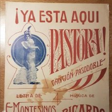 Partituras musicais: ANTIGUA PARTITURA YA ESTÁ AQUÍ PASTORA. PASTORA IMPERIO. MONTESINOS Y RICARDO YUST. Lote 145540006