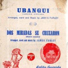 Partituras musicales: VESIV PARTITURA UBANGUI CANCION AFRICANA DOS MIRADAS SE CRUZARON LOLITA GARRIDO ORQUESTA ATRACION L . Lote 145870390