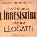 Partituras musicales: LOGATTI : EL IRRESISTIBLE - TANGO (SALABERT). Lote 145913310