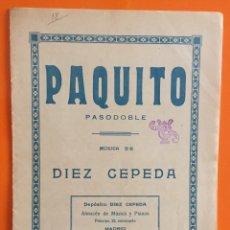 Partituras musicales: PARTITURA- PAQUITO- PASODOBLE- DIEZ CEPEDA- MADRID 1.929. Lote 146393710