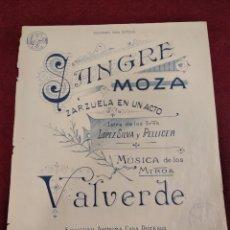 Partituras musicales: PARTITURA SANGRE MOZA , ZARZUELA EN UN ACTO. MTROS VALVERDE.. Lote 147496798