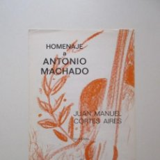 Partituras musicales: HOMENAJE A ANTONIO MACHADO, CANTE JONDO, JUAN MANUEL CORTES AIRES. Lote 147754662