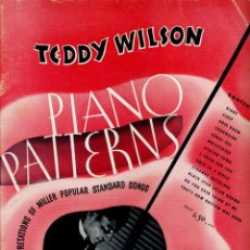 Partituras musicales: TEDDY WILSON / PIANO PATTERNS / 13 PARTITURAS / MILLER MUSIC. Lote 147961862