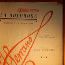Partituras musicales: ANTIGUA PARTITURA - LA DOLOROSA - ZARZUELA EN DOS ACTOS. Lote 148141386