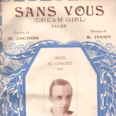 Partituras musicales: JACOBS / HAMY / SORBIER : SANS VOUS (BRUSSELS, 1930) . Lote 148281770