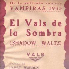 Partituras musicales: DE LA PELÍCULA VAMPIRAS 1933, EL VALS DE LA SOMBRA (JULIO KORN, BUENOS AIRES, S.F.) . Lote 148281962