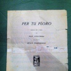 Partituras musicales: SARDANA PER A PIANO - PER TU PLORO - PEP VENTURA - LLETRA DE JOAN MARAGALL- EDIT. ARGENT. Lote 148668122