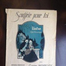 Partituras musicales: SOUFFRIR POUR TOI - VALSE - CLIFTON WORSLEY - ED MUSICAL EMPORIUM. Lote 149609366