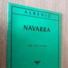 Partituras musicales: ALBENIZ - NAVARRA FOR THE PIANO - INTERNATIONAL MUSIC COMPANY NEW YORK CITY. Lote 151385098