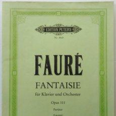 Partituras musicais: FAURÉ: FANTASÍA PARA PIANO Y ORQUESTA. EDICIÓN PETERS (1984).. Lote 151512822