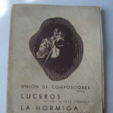 Partituras musicales: PARTITURA - LUCEROS / LA HORMIGA - JOSÉ FORROLL Y S. BALEAR (UNIÓN DE COMPOSITORES, 1940).. Lote 151946694