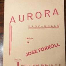 Partituras musicales: TÍTULO: AURORA. PASODOBLE, MÚSICA DE JOSÉ FORROLL EDICIONES DE MÚSICA ZABALZA. Lote 152043562