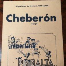 Partituras musicales: TÍTULO: CHEVERÓN, TANGO. PARTITURA PARA PIANO. AUTOR PEDRO RIBALTA.. Lote 152043990