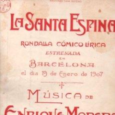 Partituras musicales: ENRIQUE MORERA : LA SANTA ESPINA (DOTESIO, 1907). Lote 152332494