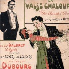 Partituras musicales: DUBOURG - DALBRET : LA VALSE CHALOUPÉ - THE APACHE DANCE. Lote 152342958
