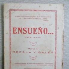 Partituras musicales: MHE57 PARTITURA ENSUEÑO VALS LENTO, DE REFALA Y GALES. Lote 152874354