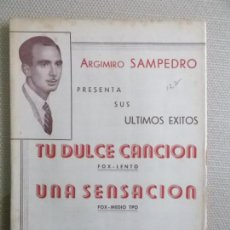 Partituras musicales: MHE57 PARTITURAS TU DULCE CANCION Y UNA SENSACION, DE ARGIMIRO SAMPEDRO. Lote 152880618