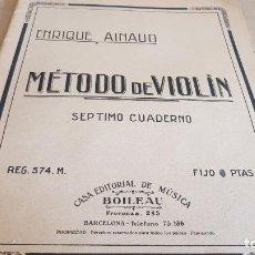 Partituras musicales: MÉTODO DE VIOLÍN / ENRIQUE AINAUD / EDITORIAL BOILEAU-BARCELONA / MUY BUEN ESTADO.. Lote 155464418
