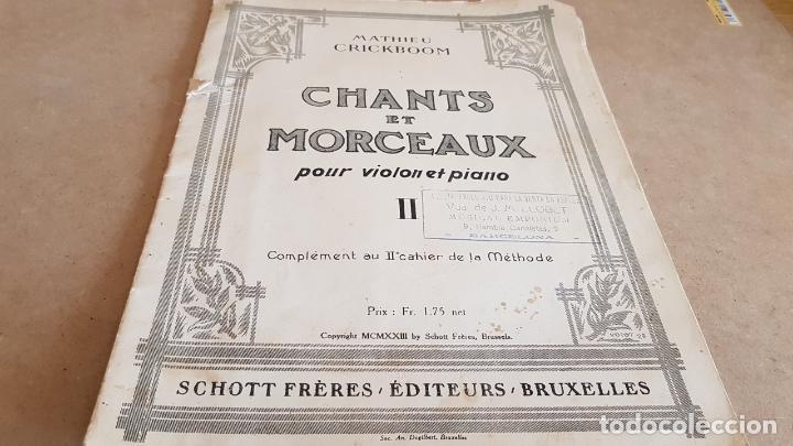 CHANTS ET MORCEAUX POUR VIOLON ET PIANO / MATHIEU CRICKBOOM / ED: SCHOTT FRERES-1923 (Música - Partituras Musicales Antiguas)