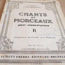 Partituras musicales: CHANTS ET MORCEAUX POUR VIOLON ET PIANO / MATHIEU CRICKBOOM / ED: SCHOTT FRERES-1923. Lote 155501966