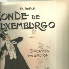Partituras musicales: 3885.-OPERETA -EL SEÑOR CONDE DE LUXEMBURGO - PARTITURA. Lote 155643678