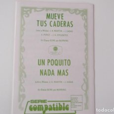 Partituras musicales: MUEVE TUS CADERAS / UN POQUITO NADA MAS (BURNING). Lote 155704466