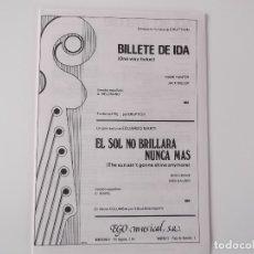 Partituras musicales: BILLETE DE IDA (ONE WAY TICKET) (ERUPTION) / EL SOL NO BRILLARA NUNCA MAS (EDUARDO MARTI). Lote 155940186