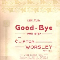 Partituras musicales: CLIFTON WORSLEY : GOOD BYEE TWO STEP (OLIVER, 1907). Lote 156602458