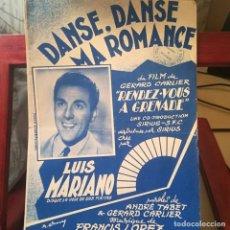 Partituras musicales: LUIS MARIANO-DANSE,DANSE MA ROMANCE- PARTITURA DE CANCION DE LA PELICULA-FRANCES-1951. Lote 156750658