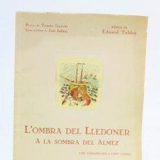 Partituras musicales: L'OMBRA DEL LLEDONER, TOMÀS GARCÉS, JOSÉ SUBIRÁ, EDUARD TOLDRÀ, 1931, UNIÓN MUSICAL DE BARCELONA.. Lote 156823994
