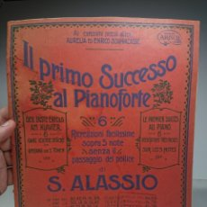 Partituras musicales: IL PRIMO SUCCESO AL PIANOFORTE DI S. ALASSIO. Lote 158172638
