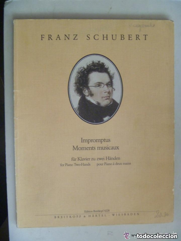 PARTITURAS DE FRANZ SCHUBERT : IMPROMPTUS , MOMENTS MUSICAUX. (Música - Partituras Musicales Antiguas)