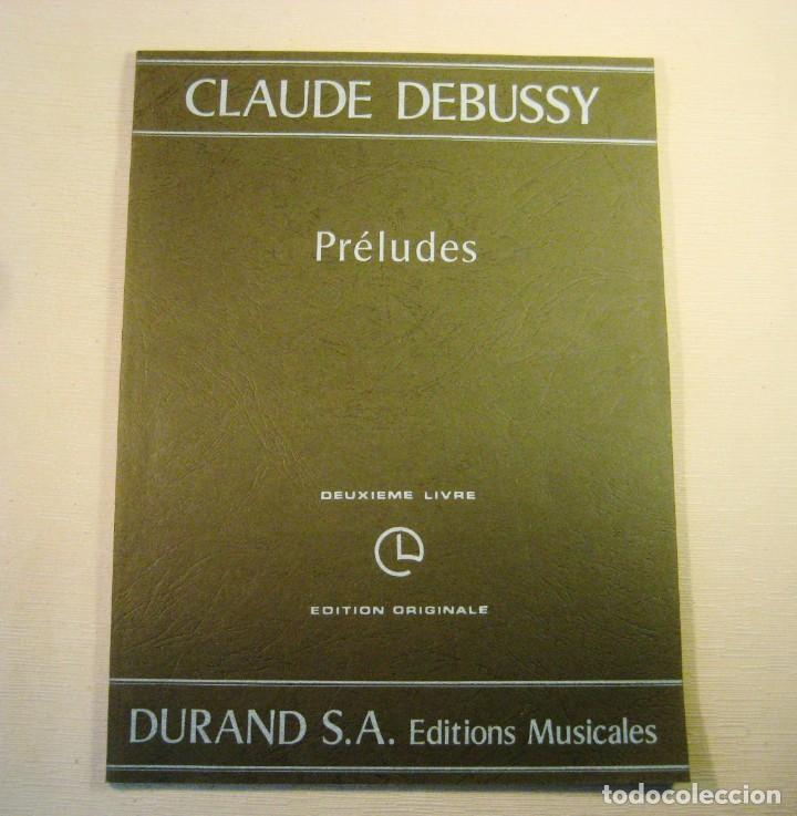 CLAUDE DEBUSSY. PRÉLUDES. DEUXIÈME LIVRE. (Música - Partituras Musicales Antiguas)