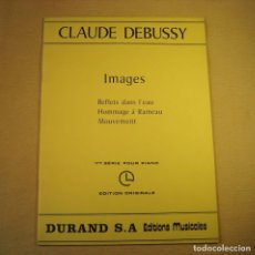Partituras musicales: CLAUDE DEBUSSY. PIANO. IMAGES. Lote 158778514