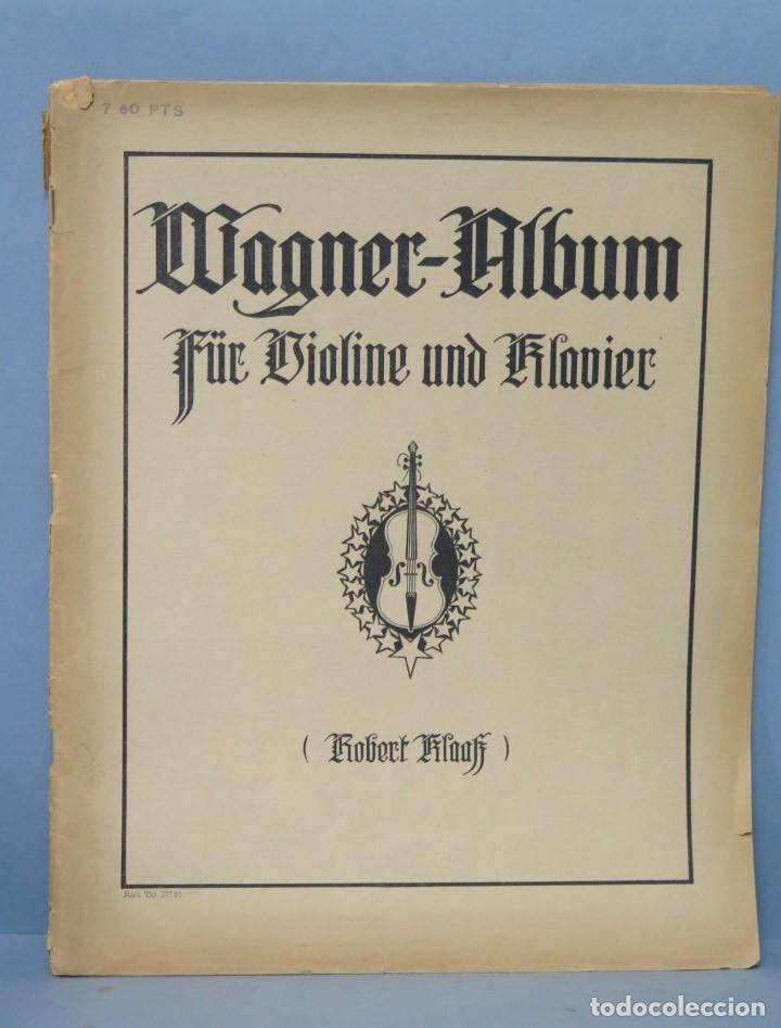 WAGNER-ALBUM FUR VIOLINE UND KLAVIER (Música - Partituras Musicales Antiguas)